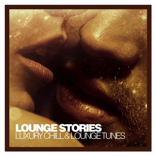 Album Art - Lounge Stories - Luxury Chill & Lounge Tunes