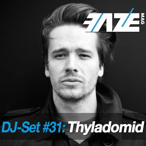 Album Art - Faze DJ Set #31: Thyladomid