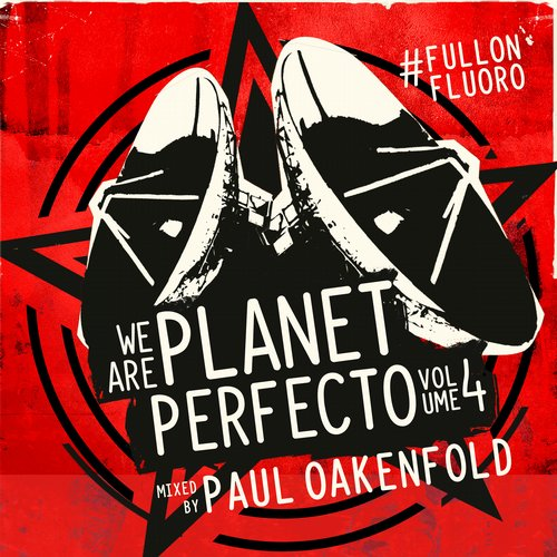 Album Art - We Are Planet Perfecto, Vol. 4 - #FullOnFluoro