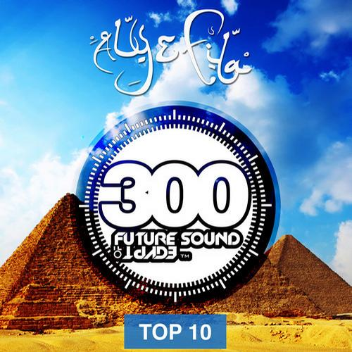Album Art - Future Sound Of Egypt 300 - Top 10