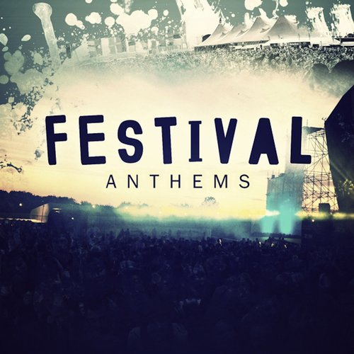 Album Art - Festival Anthems