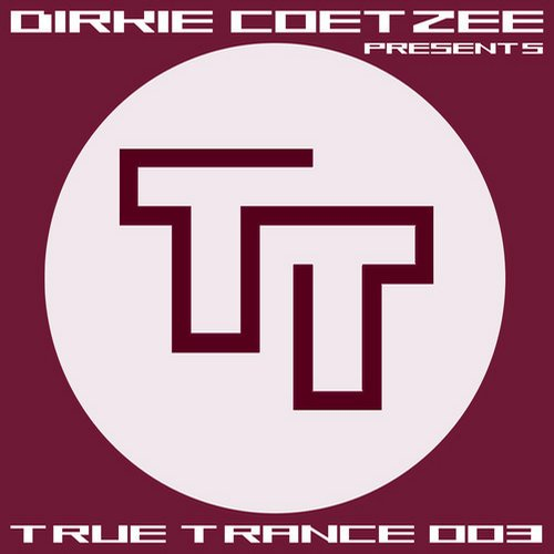 Album Art - Dirkie Coetzee presents True Trance 003