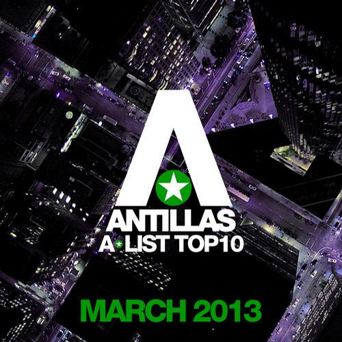 Album Art - Antillas A-List Top 10 - March 2013 - Including Classic Bonus Track