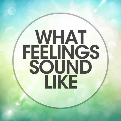 Album Art - What Feelings Sound Like