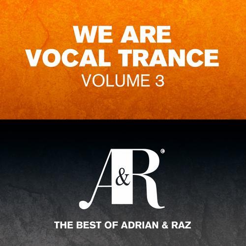 Album Art - We Are Vocal Trance Vol 3 - The Best Of Adrian & Raz