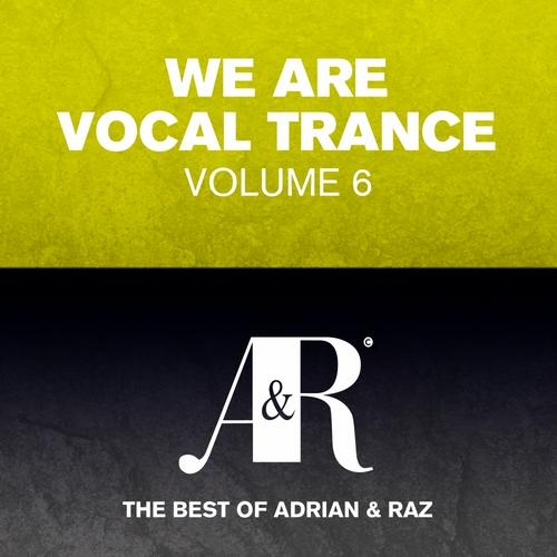 Album Art - We Are Vocal Trance Vol 6 - The Best Of Adrian & Raz