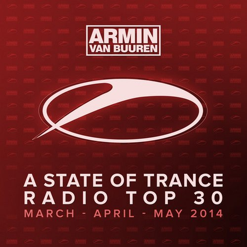 Album Art - A State Of Trance Radio Top 30 - March / April / May 2014