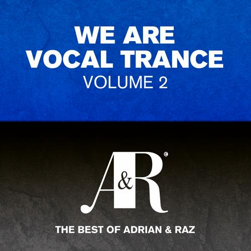 Album Art - We Are Vocal Trance Vol 2 - The Best Of Adrian & Raz