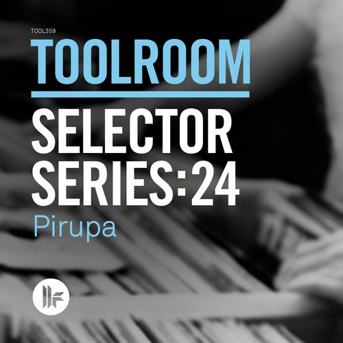 Album Art - Toolroom Selector Series: 24 Pirupa