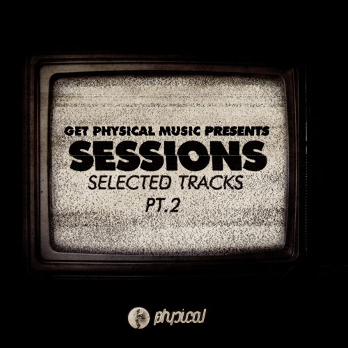 Album Art - Get Physical Music Presents: Sessions - Selected Tracks Pt. 2