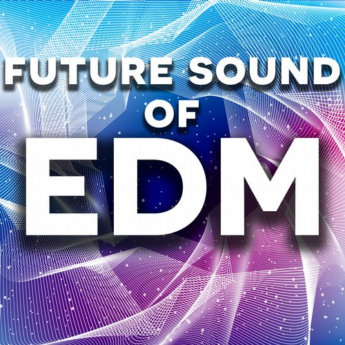 Album Art - Future Sound of EDM