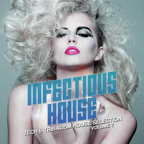 Album Art - Infectious House Vol. 7 - Tech & Tribalism House Selection