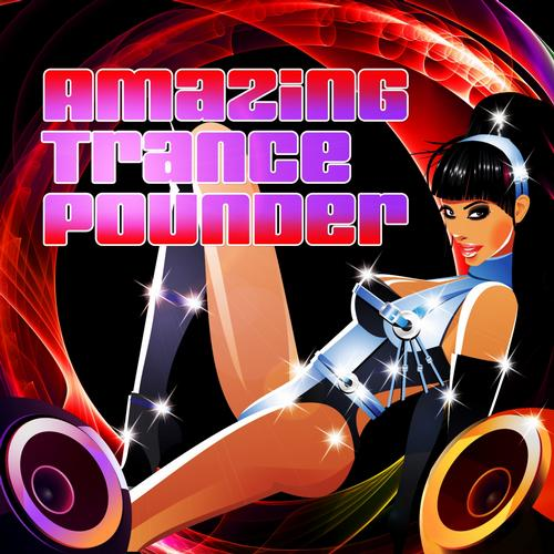 Album Art - Amazing Trance Pounder, Vol.1 (Energetic and Ultimate Selection of Epic Trance)