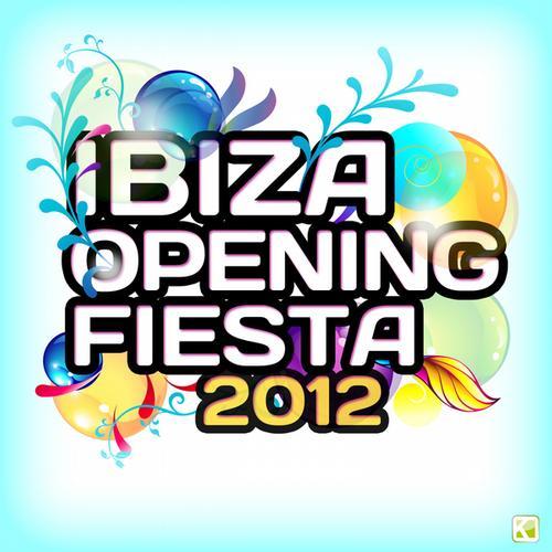 Album Art - Ibiza Opening Fiesta 2012
