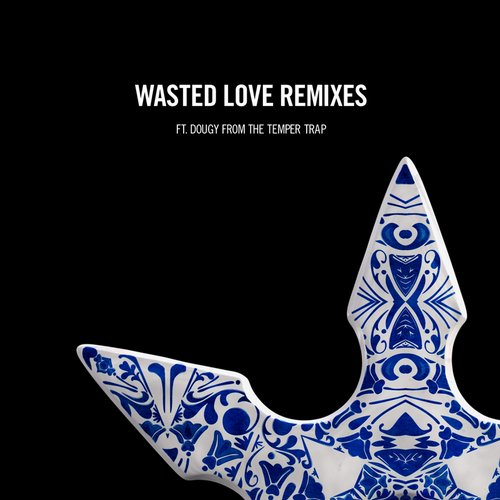 Album Art - Wasted Love Remixes (feat. Dougy)