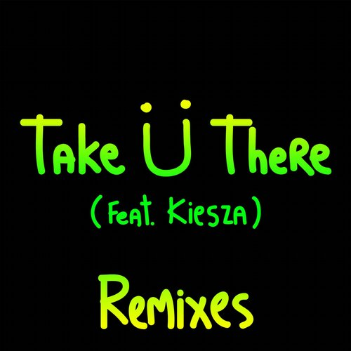 Album Art - Take Ü There (feat. Kiesza)