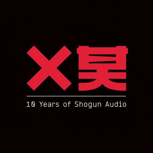 Album Art - 10 Years Of Shogun Audio