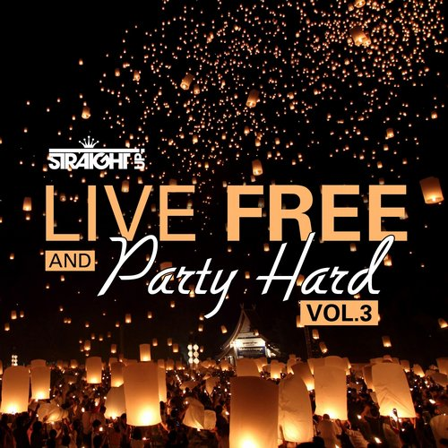 Album Art - Live Free and Party Hard Vol. 3