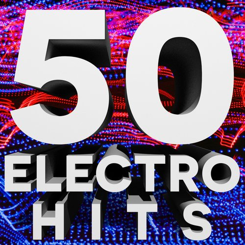 50 Electro House Hits Album Art