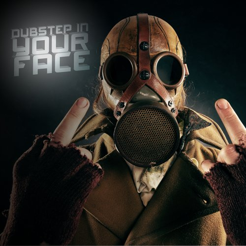 Album Art - Dubstep in Your Face