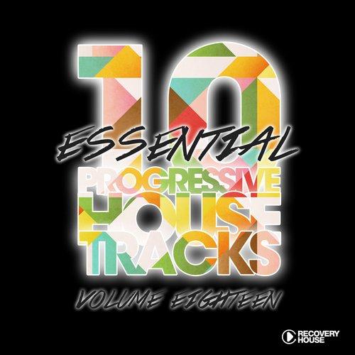 Album Art - 10 Essential Progressive House Tracks Vol. 18