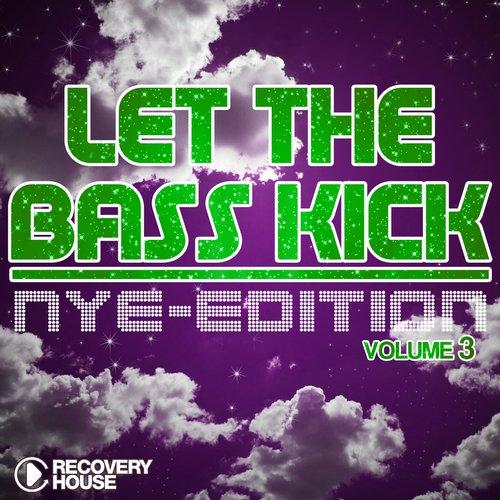 Album Art - Let The Bass Kick - NYE Edition Vol. 3