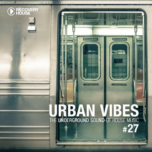 Urban Vibes - The Underground Sound Of House Music Vol. 27 Album Art
