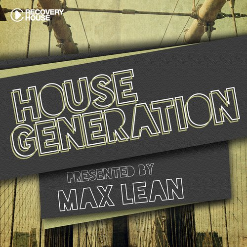 Album Art - House Generation Presented By Max Lean