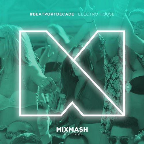 Album Art - Mixmash Records #BeatportDecade Electro House