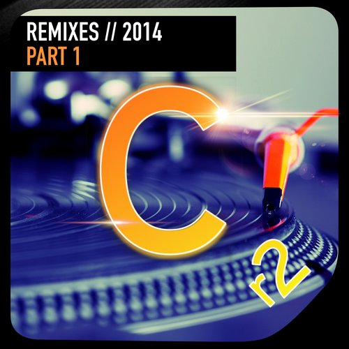 Album Art - Cr2 Records: The Remixes 2014 Part 1