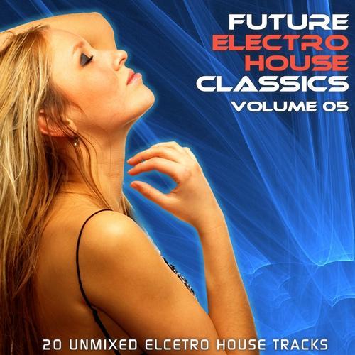 Album Art - Future Electro House Classics Vol. 5