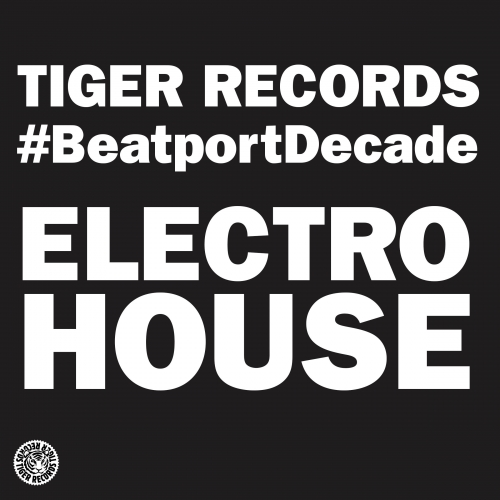 Tiger Records #BeatportDecade Electro House Album Art