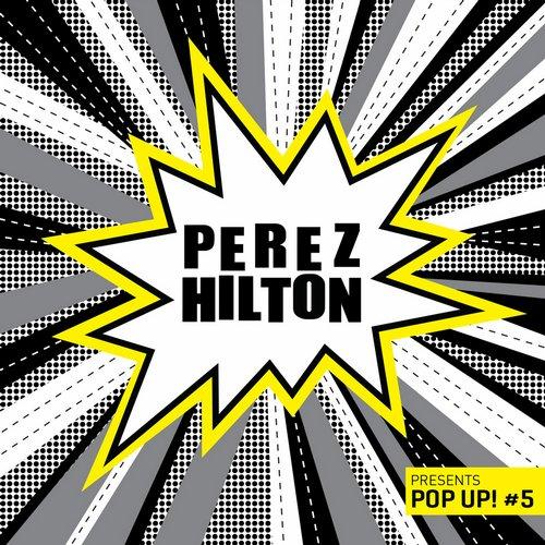 Perez Hilton Presents Pop Up! #5 Album Art