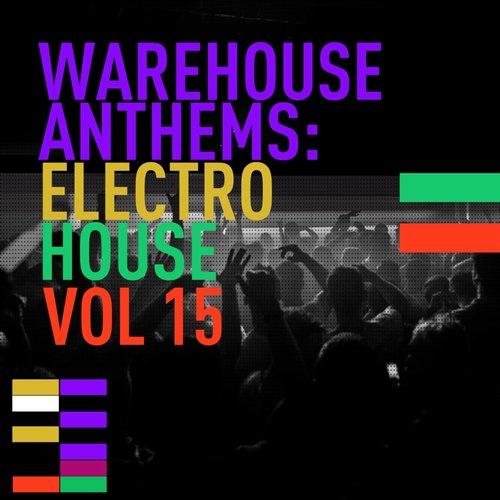 Album Art - Warehouse Anthems: Electro House Vol. 15