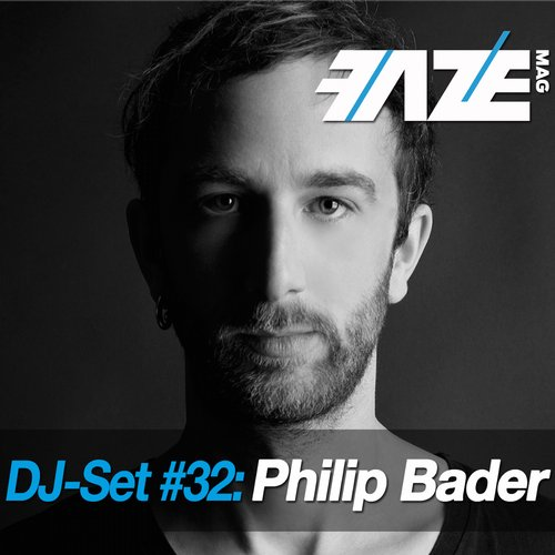 Album Art - Faze DJ Set #32: Philip Bader