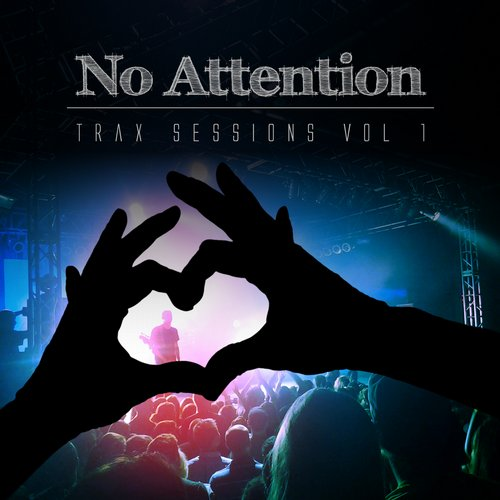 Album Art - No Attention Trax Sessions, Vol. 1