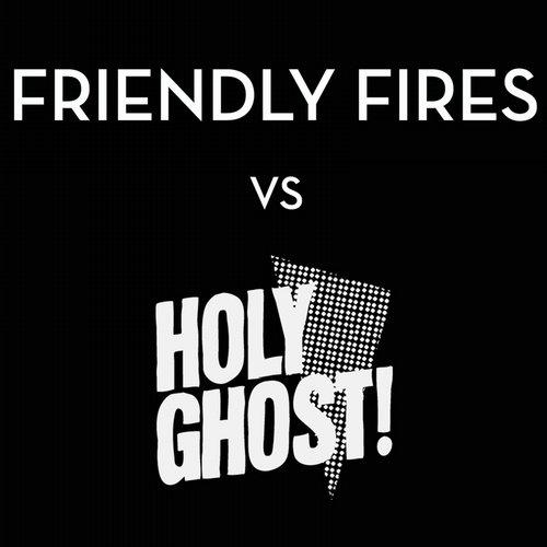 Friendly Fires vs. Holy Ghost! Album Art