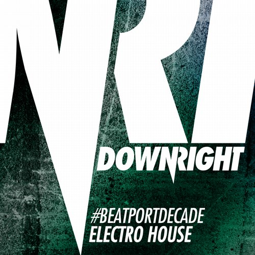 Album Art - Downright #BeatportDecade Electro House
