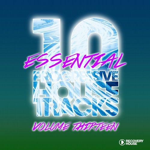Album Art - 10 Essential Progressive House Tracks  Vol. 13