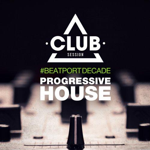 Album Art - Club Session #BeatportDecade Progressive House