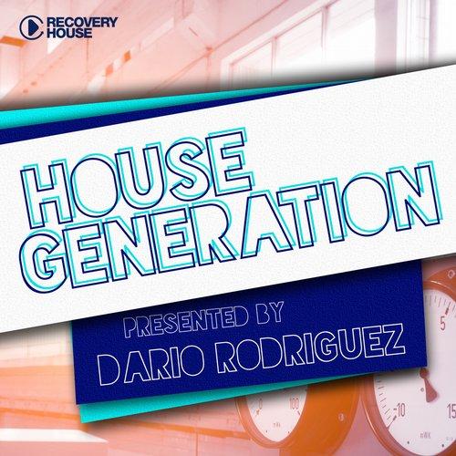 Album Art - House Generation Presented By Dario Rodriguez