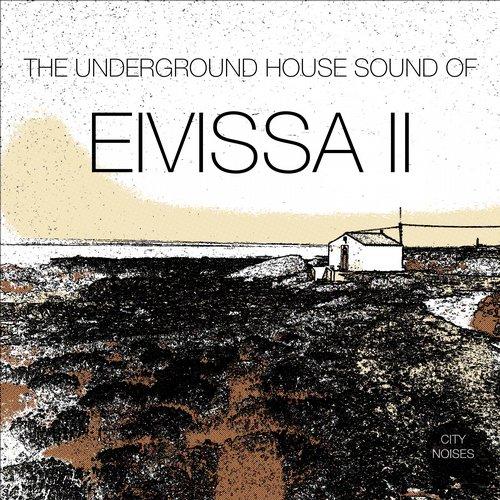 Album Art - The Underground House Sound of Eivissa, Vol. 2