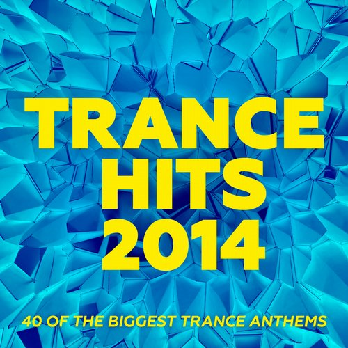 Album Art - Trance Hits 2014 - 40 Of The Biggest Trance Anthems