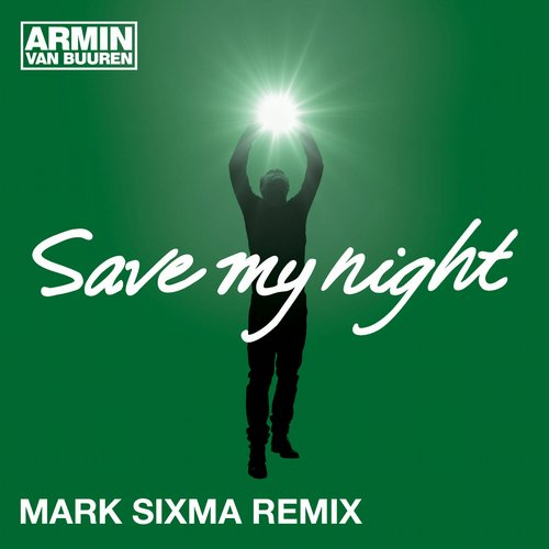 Album Art - Save My Night - Mark Sixma Remix
