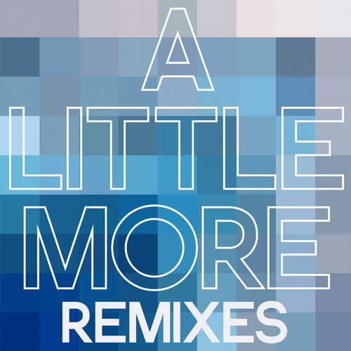 Album Art - A Little More (Remixes)