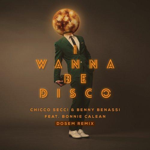 Album Art - I Wanna Be Disco - Dosem Remix