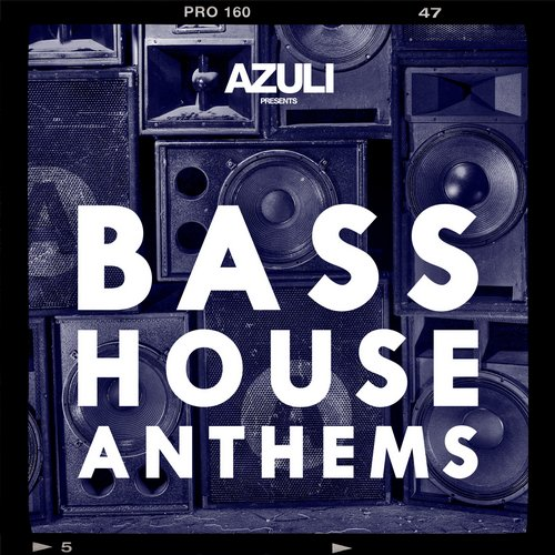 Azuli presents Bass House Anthems Album