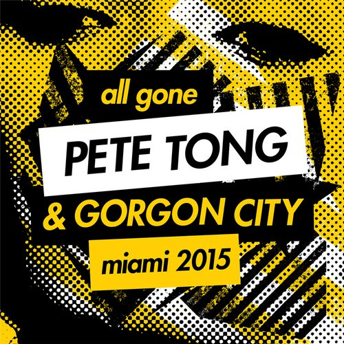 All Gone Pete Tong & Gorgon City Miami 2015 Album