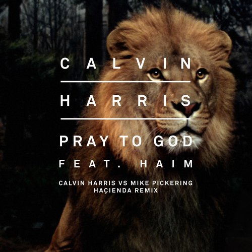Pray To God (Calvin Harris vs Mike Pickering Hacienda Remix) Album