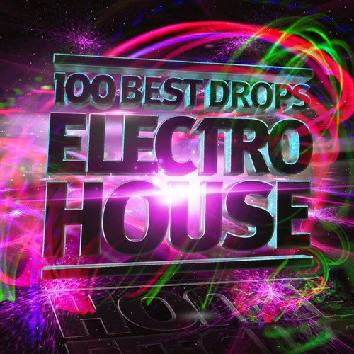 Album Art - 100 Best Drops - Electro House